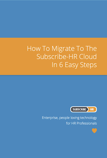 Subscribe-HR Human Resource Management Software How To Migrate To The S-HR Cloud