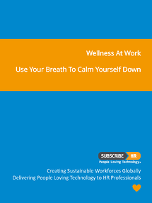 Subscribe-HR Wellness At Work Use your breath to calm yourself down