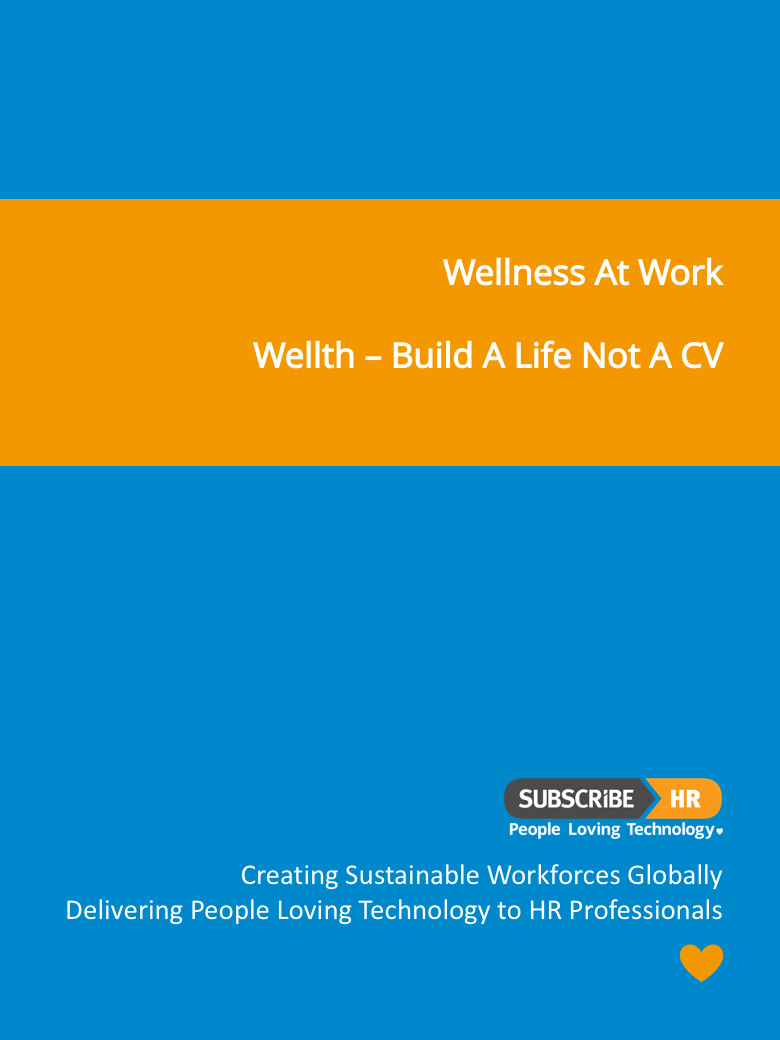 Subscribe-HR Wellness At Work Build a Life not a CV