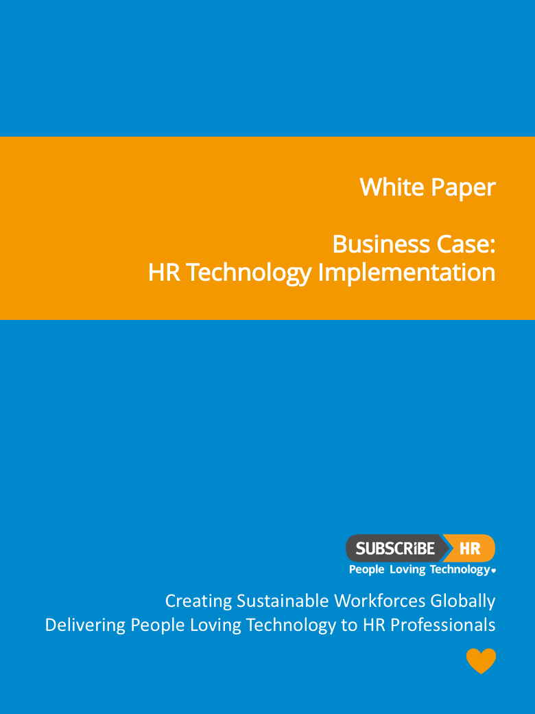 Subscribe-HR White Paper Building a Solid Business Case for HR Technology Implementation
