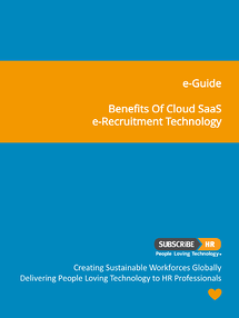 Subscribe-HR e-Guide The Benefits of Cloud SaaS eRecruitment Technology Solutions