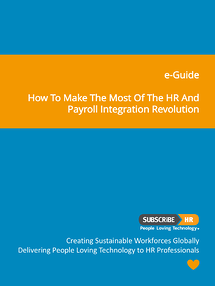 Subscribe-HR e-Guide How to make the most of the HR and Payroll Integration Revolution