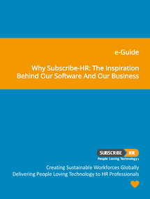 Subscribe-HR e-Guide Why Subscribe-HR The Inspiration Behind Our Human Resource Management Software