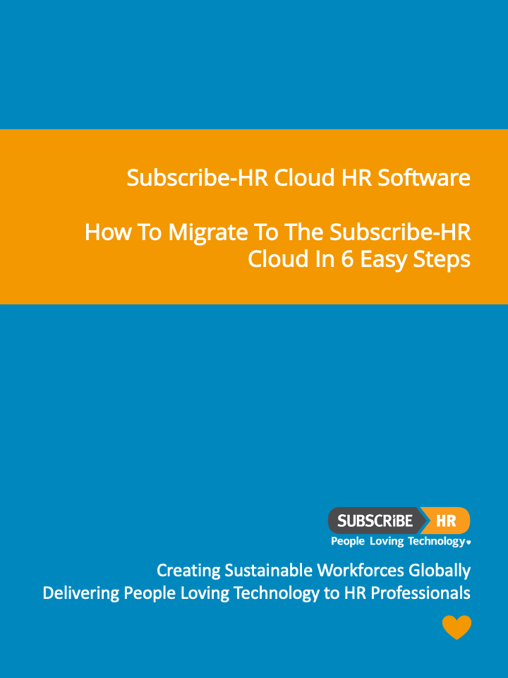 Subscribe-HR Cloud HR Software How To Migrate To The S-HR Cloud In 6 Easy Steps